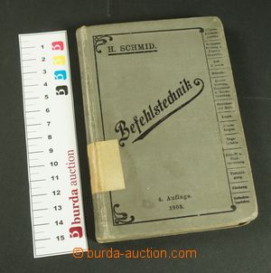 132154 - 1905 MILITARIA  Schmid H.: Befehlstechnik, 4. issue, 224 pag