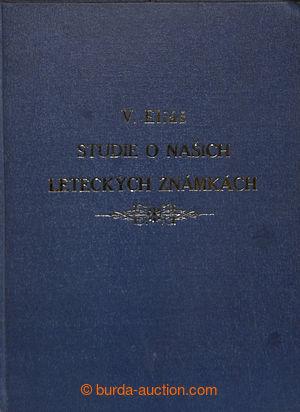 197630 - 1985 ELIÁŠ V., STUDIE O NAŠICH LETECKÝCH ZNÁMKÁCH, soubor od