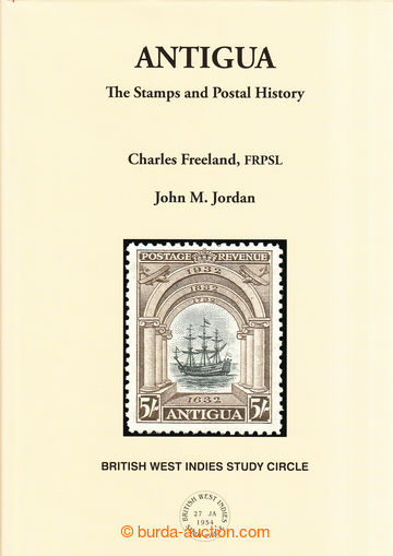 209031 - 2016 ANTIGUA - THE STAMPS AND POSTAL HISTORY, Ch. Freeland (