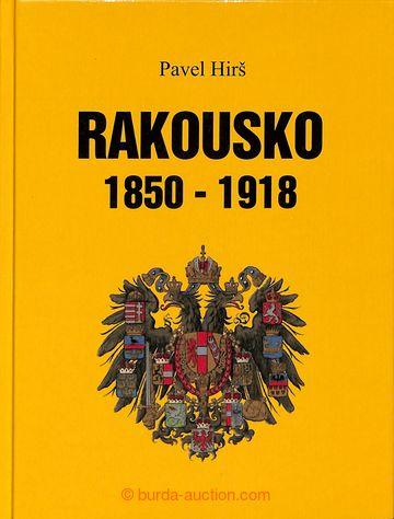 209642 - 2010 HIRŠ Pavel: RAKOUSKO 1850-1918, Monografie a specializo
