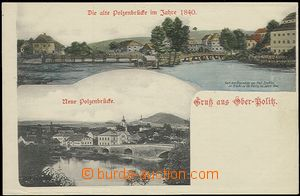 57453 - 1900 HORNÍ POLICE (Ober-Politz) - 2-views, old and new brid