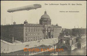 62619 - 1910 Zeppelin III. nad Berlínem; nepoužitá, výborný sta